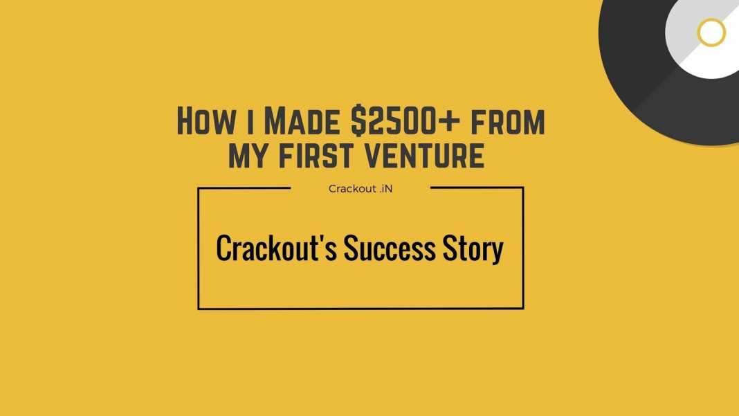 , How i Made 00+ from my first venture – Crackout's Success Story