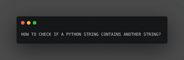Python string in string contains find