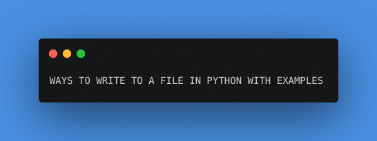 Python write to file with examples