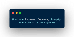 What is a queue in Java